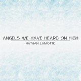 Angels We Have Heard On High (Single)