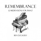 Remembrance: 12 Meditations for Piano