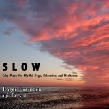 S L O W - Calm Piano for Mindful Yoga, Relaxation and Meditation