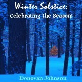 Winter Solstice: Celebrating The Season!