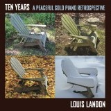 Ten Years - A Peaceful Solo Piano Retrospective