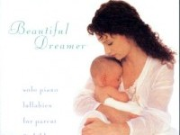 Beautiful Dreamer: Lullabies for the Parent & Child