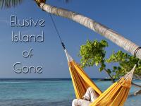 Elusive Island of Gone