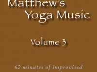 Matthew's Yoga Music ~ Volume 3