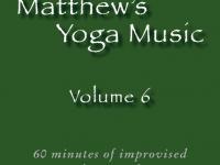 Matthew's Yoga Music ~ Volume 6
