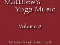 Matthew's Yoga Music ~ Volume 8