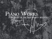 Piano Works: Portrait of an Imaginary Beloved