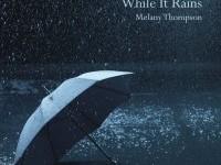 While It Rains