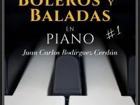 Baladas y Boleros en Piano Vol. 1