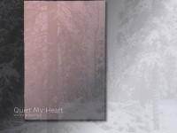 Quiet My Heart