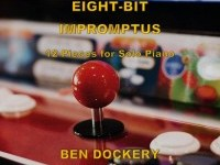 Eight-Bit Impromptus: 12 Pieces for Solo Piano