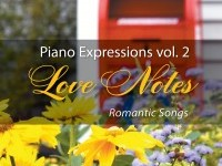 Piano Expressions vol. 2 - Love Notes - Romantic Music