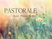 Pastorale - Solo Piano Hymns