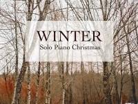 Winter - Solo Piano Christmas