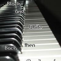 Black & White Then Back