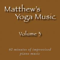 Matthew's Yoga Music ~ Volume 3