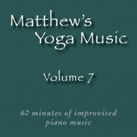 Matthew's Yoga Music ~ Volume 7