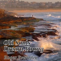 Old Souls Dream Young
