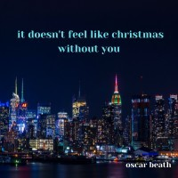 It Doesn't Feel Like Christmas Without You